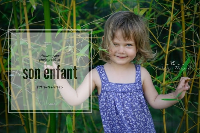 photographier son enfant en vacances karine majet photographe